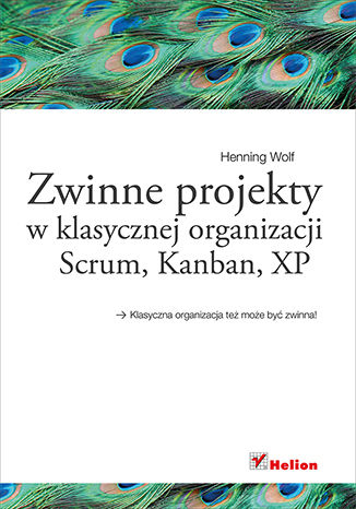 Okładka książki Zwinne projekty w klasycznej organizacji. Scrum, Kanban, XP
