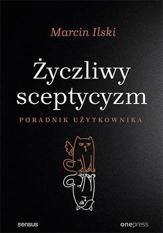 Okładka książki Życzliwy sceptycyzm. Poradnik użytkownika