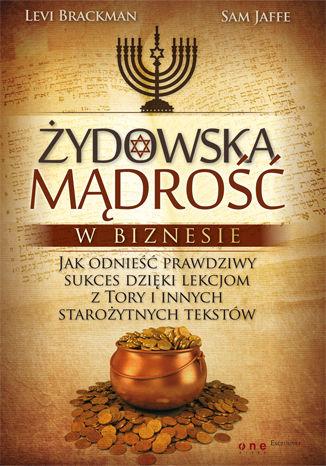 Okładka książki Żydowska mądrość w biznesie. Jak odnieść prawdziwy sukces dzięki lekcjom z Tory i innych starożytnych tekstów