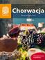 Chorwacja. W kraju lawendy i wina. Wydanie 7