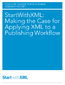 StartWithXML: Making the Case for Applying XML to a Publishing Workflow