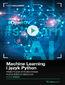 Machine Learning i język Python. Kurs video. Praktyczne wykorzystanie popularnych bibliotek