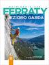 Najpiękniejsze ferraty. Jezioro Garda