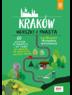 Kraków. Ucieczki z miasta. Przewodnik weekendowy. Wydanie 1