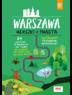 Warszawa. Ucieczki z miasta. Przewodnik weekendowy. Wydanie 1