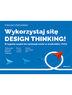 Wykorzystaj siłę design thinking! Przygotuj zespół do realizacji celów w środowisku VUCA
