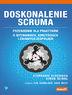Doskonalenie Scruma. Przewodnik dla praktyków. O wyzwaniach, korzyściach i zwinnych zespołach