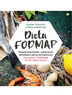 Dieta FODMAP. Książka kucharska, wskazówki dietetyka i plany żywieniowe dla osób z zespołem jelita drażliwego