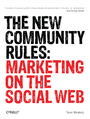 The New Community Rules. Marketing on the Social Web