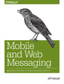 Mobile and Web Messaging. Messaging Protocols for Web and Mobile Devices