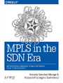 MPLS in the SDN Era. Interoperable Scenarios to Make Networks Scale to New Services