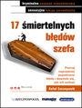 17 śmiertelnych błędów szefa - Rafał Szczepanik