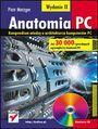 Anatomia PC. Wydanie IX