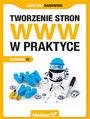 Tworzenie stron WWW w praktyce. Wydanie III