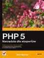 PHP 5. Narzędzia dla ekspertów