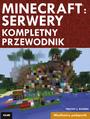 Minecraft: serwery. Kompletny przewodnik