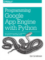 Programming Google App Engine with Python. Build and Run Scalable Python Apps on Google's Infrastructure