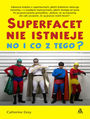 Superfacet nie istnieje, no i co z tego?