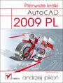 AutoCAD 2009 PL. Pierwsze kroki - Andrzej Pikoń