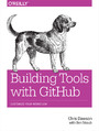 Building Tools with GitHub. Customize Your Workflow