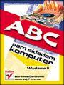 ABC sam składam komputer. Wydanie II - Bartosz Danowski, Andrzej Pyrchla