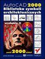 AutoCAD 2000. Biblioteka symboli architektonicznych. Wydanie II - praca zbiorowa