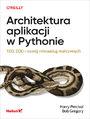 Architektura aplikacji w Pythonie. TDD, DDD i rozwój mikrousług reaktywnych