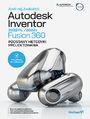 Autodesk Inventor 2022 / Fusion 360 - Podstawy metodyki projektowania