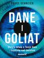Dane i Goliat. Ukryta bitwa o Twoje dane i kontrolę nad światem