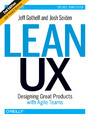 Lean UX. Designing Great Products with Agile Teams. 2nd Edition
