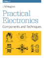 Practical Electronics: Components and Techniques. Components and Techniques