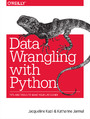 Data Wrangling with Python. Tips and Tools to Make Your Life Easier