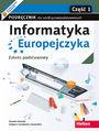 Informatyka Europejczyka. Podręcznik dla szkół ponadpodstawowych. Zakres podstawowy. Część 1
