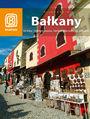Bałkany. Bośnia i Hercegowina, Serbia, Macedonia, Albania - praca zbiorowa