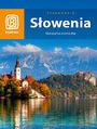 Słowenia. Słoneczna strona Alp - Magdalena Dobrzańska-Bzowska, Krzysztof Bzowski