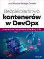 Bezpieczeństwo kontenerów w DevOps. Zabezpieczanie i monitorowanie kontenerów Docker