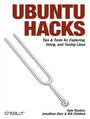 Ubuntu Hacks. Tips & Tools for Exploring, Using, and Tuning Linux