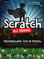 Scratch bez tajemnic. Programowanie gier od podstaw