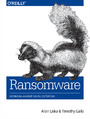 Ransomware. Defending Against Digital Extortion