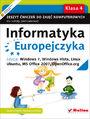 Informatyka Europejczyka. Zeszyt ćwiczeń do zajęć komputerowych dla szkoły podstawowej, kl. 4. Edycja: Windows 7, Windows Vista, Linux Ubuntu, MS Office 2007, OpenOffice.org (Wydanie II)