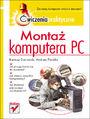 Montaż komputera PC. Ćwiczenia praktyczne - Bartosz Danowski, Andrzej Pyrchla