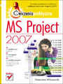 MS Project 2007. Ćwiczenia praktyczne -  Sebastian Wilczewski