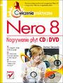 Nero 8. Nagrywanie płyt CD i DVD. Ćwiczenia praktyczne - Bartosz Danowski