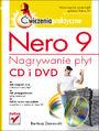 Nero 9. Nagrywanie płyt CD i DVD. Ćwiczenia praktyczne - Bartosz Danowski