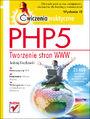 PHP5. Tworzenie stron WWW. Ćwiczenia praktyczne. Wydanie III - Andrzej Kierzkowski