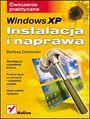 Windows XP. Instalacja i naprawa. Ćwiczenia praktyczne - Bartosz Danowski