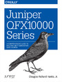 Juniper QFX10000 Series. A Comprehensive Guide to Building Next-Generation Data Centers