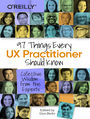 97 Things Every UX Practitioner Should Know