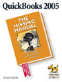 QuickBooks 2005: The Missing Manual. The Missing Manual