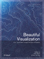 Beautiful Visualization. Looking at Data through the Eyes of Experts